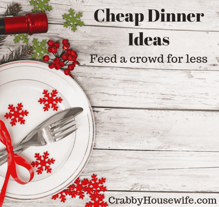 cheap dinner ideas to feed a crowd during the holidays.